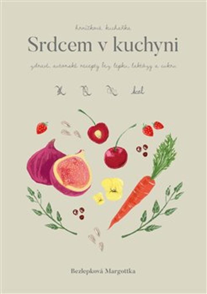 Srdcem v kuchyni - Margottka Bezlepková