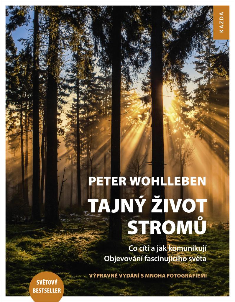Tajný život stromů (Vypravné vydání s mnoha fotografiemi) - Peter Wohlleben