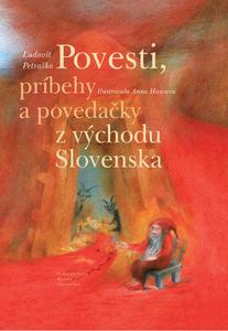 Obrázok Povesti, príbehy a povedačky z východu Slovenska