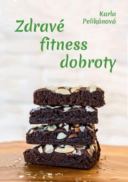 Zdravé fitness dobroty - Karla Pelikánová
