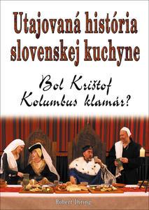 Obrázok Utajovaná história slovenskej kuchyne