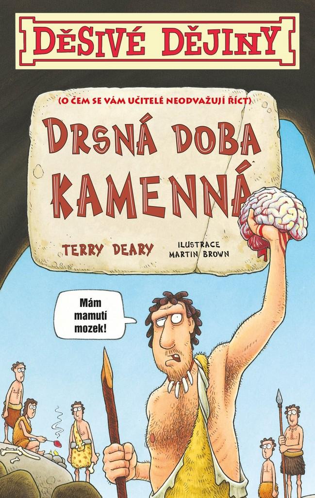 Děsivé dějiny Drsná doba kamenná - Terry Deary