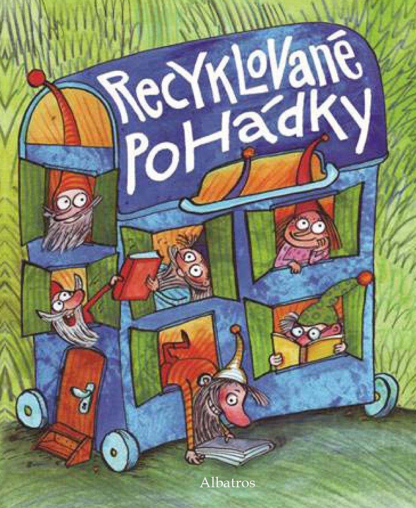 Recyklované pohádky - Kolektiv autorů