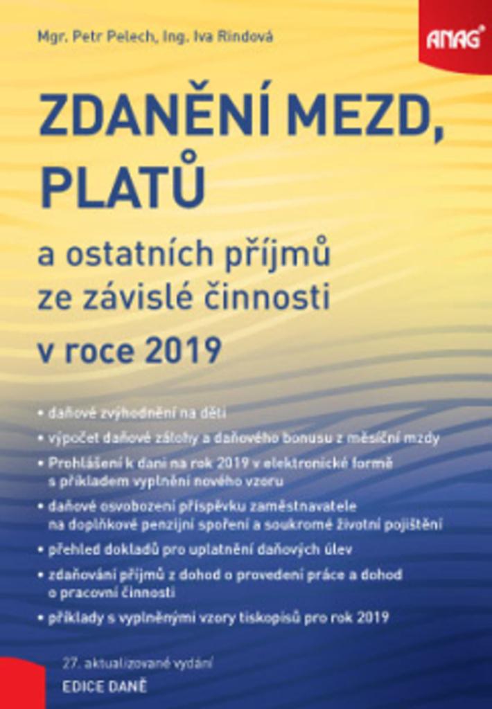 Zdanění mezd, platů a ostatních příjmů ze závislé činnosti v roce 2019 - Iva Rindová, Petr Pelech