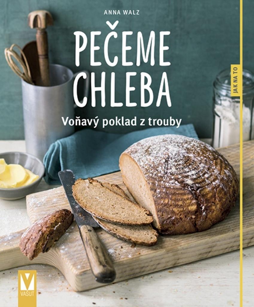 Pečeme chleba - Anna Walzová