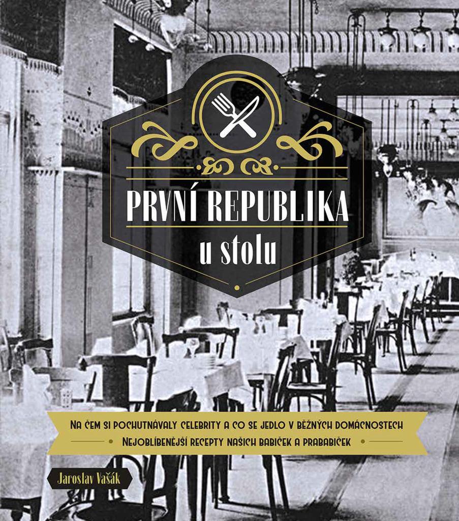 První republika u stolu - Jaroslav Vašák