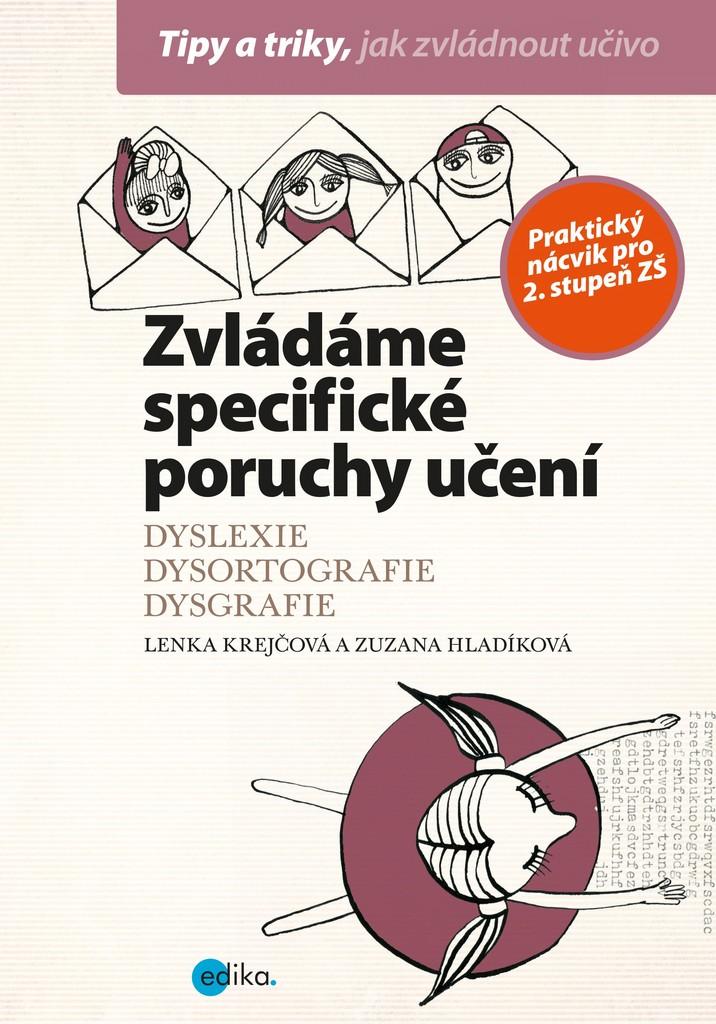 Zvládáme specifické poruchy učení - Lenka Krejčová, Zuzana Hladíková