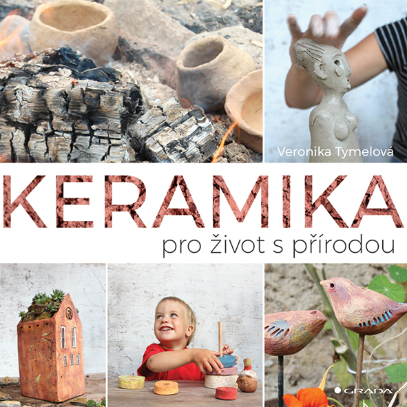 Keramika pro život s přírodou - Veronika Tymelová
