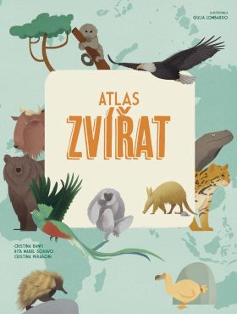 Atlas zvířat - Cristina M. Banfi, Cristina Peraboni, Rita Mabel Schiavo