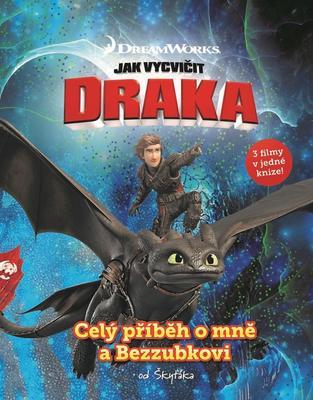 Jak vycvičit draka Celý příběh o mně a Bezzubkovi