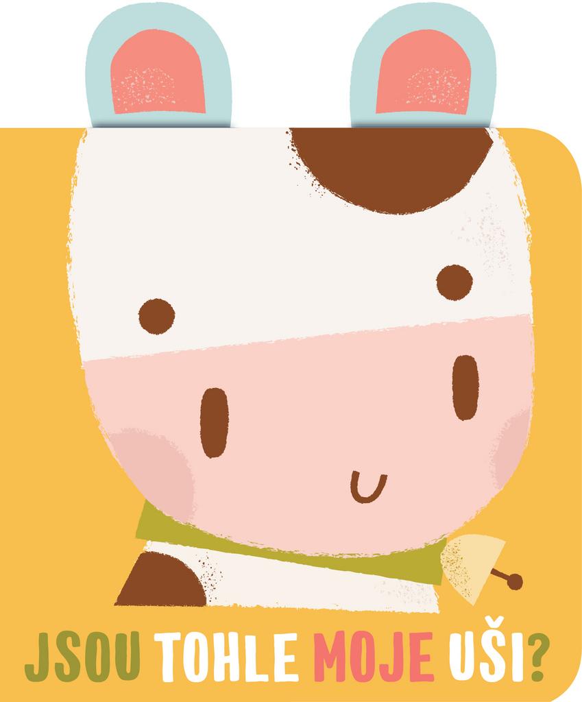 Jsou tohle moje uši? Kráva
