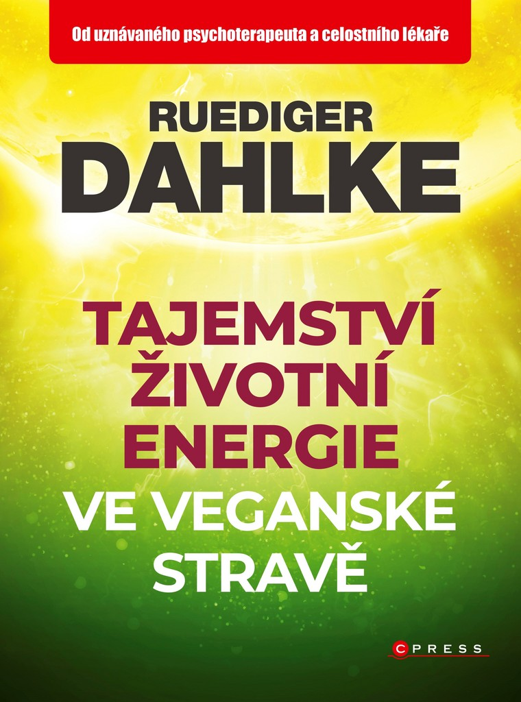 Tajemství životní energie ve veganské stravě - Ruediger Dahlke