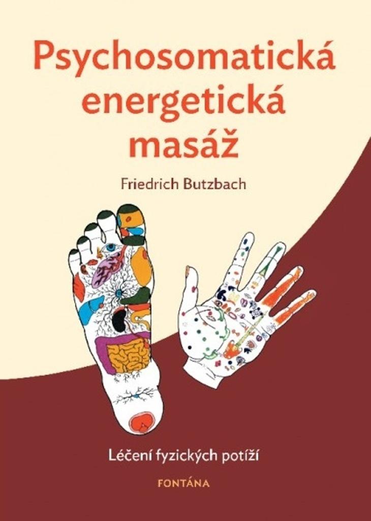 Psychosomatická energetická masáž - Friedrich Butzbach