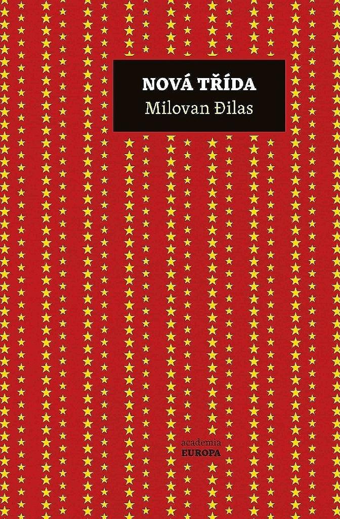 Nová třída (Kritika soudobého komunismu) - Milovan Dilas