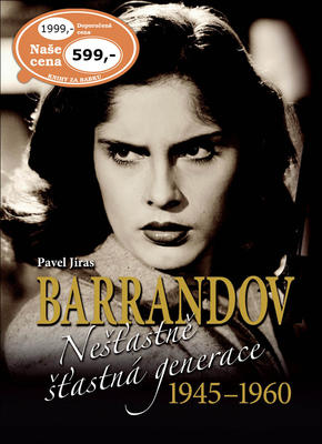 Barrandov Nešťastně šťastná generace 1945-1960