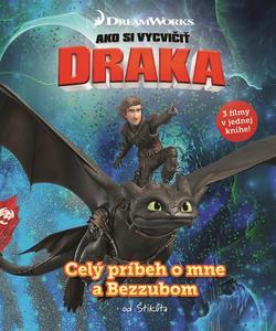 Obrázok Ako si vycvičiť draka Celý príbeh o mne a Bezzubom (3 filmy v jednej knihe)