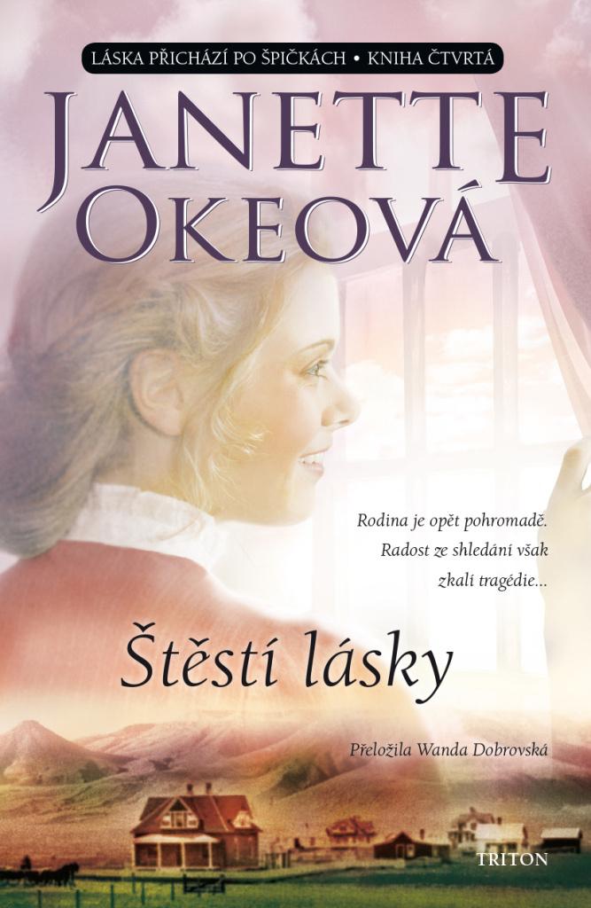 Štěstí lásky (Kniha čtvrtá) - Janette Okeová