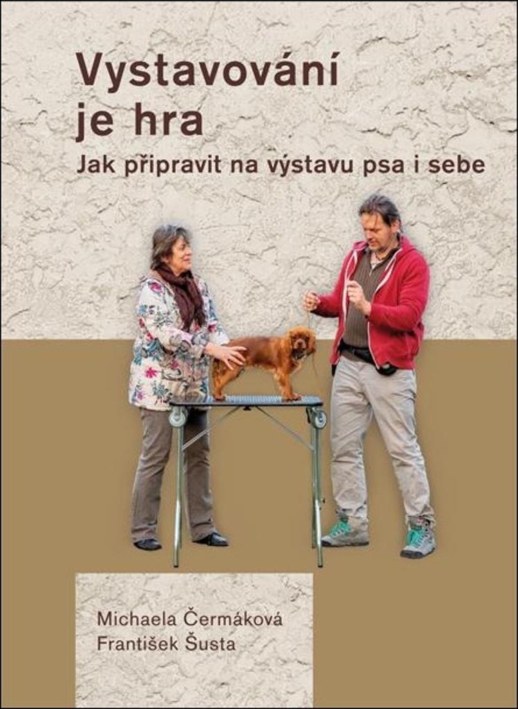 Vystavování je hra - František Šusta, Michaela Čermáková