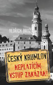 Obrázok Český Krumlov Neplatícím vstup zakázán!