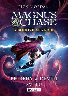 Magnus Chase a bohové Ásgardu Příběhy z devíti světů (Bonusový díl k trilogii)