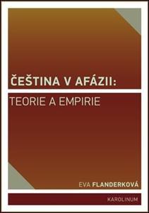 Obrázok Čeština v afázii: teorie a empirie