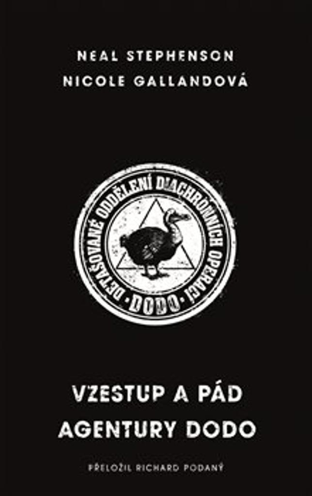 Vzestup a pád agentury DODO - Neal Stephenson, Nicole Gallandová