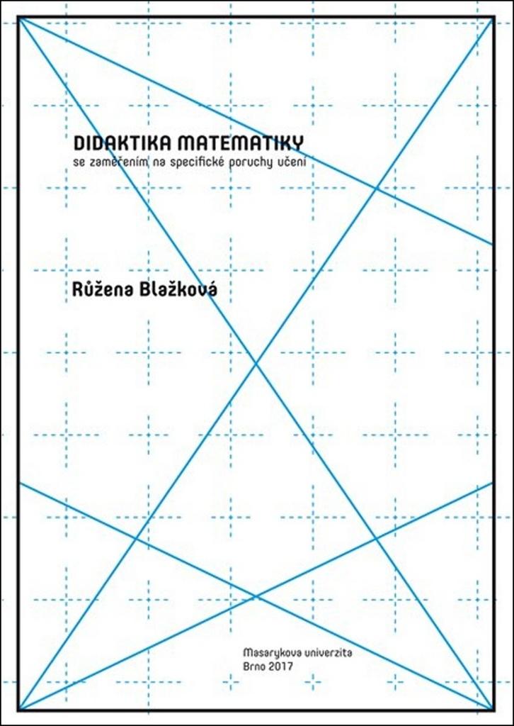 Didaktika matematiky se zaměřením na specifické poruchy učení - Růžena Blažková