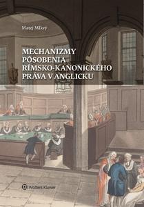 Obrázok Mechanizmy pôsobenia rímsko-kanonického práva v Anglicku
