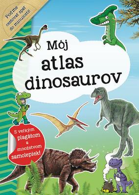 Môj atlas dinosaurov