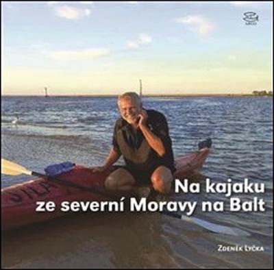 Na kajaku ze severní Moravy na Balt