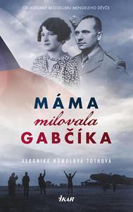 Obrázok Máma milovala Gabčíka