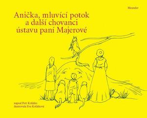 Obrázok Anička, mluvící potok a další chovanci ústavu paní Majerové