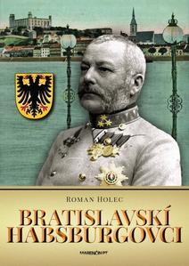 Obrázok Bratislavskí Habsburgovci