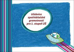 Obrázok Učebnice spotřebitelské gramotnosti pro 1. stupeň ZŠ