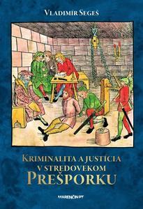 Obrázok Kriminalita a justícia v stredovekom Prešporku