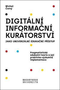 Obrázok Digitální informační kurátorství jako univerzální edukační přístup