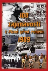 Obrázok 100 zajímavostí z Plzně před rokem 1989