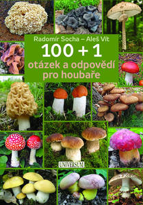 100 + 1 otázek a odpovědí pro houbaře