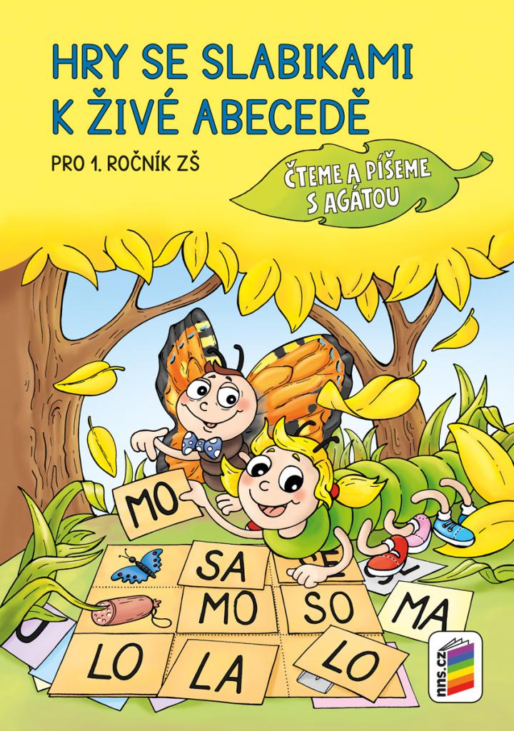 Hry se slabikami k živé abecedě Pro 1. ročník Základní školy - Mgr. Alena Bára Doležalová