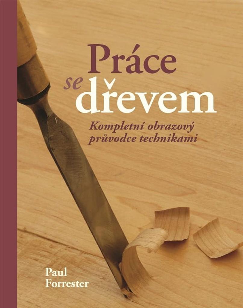 Práce se dřevem - Paul Forrester