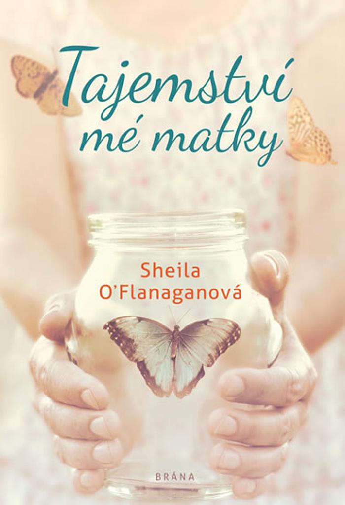 Tajemství mé matky - Sheila O´Flanaganová