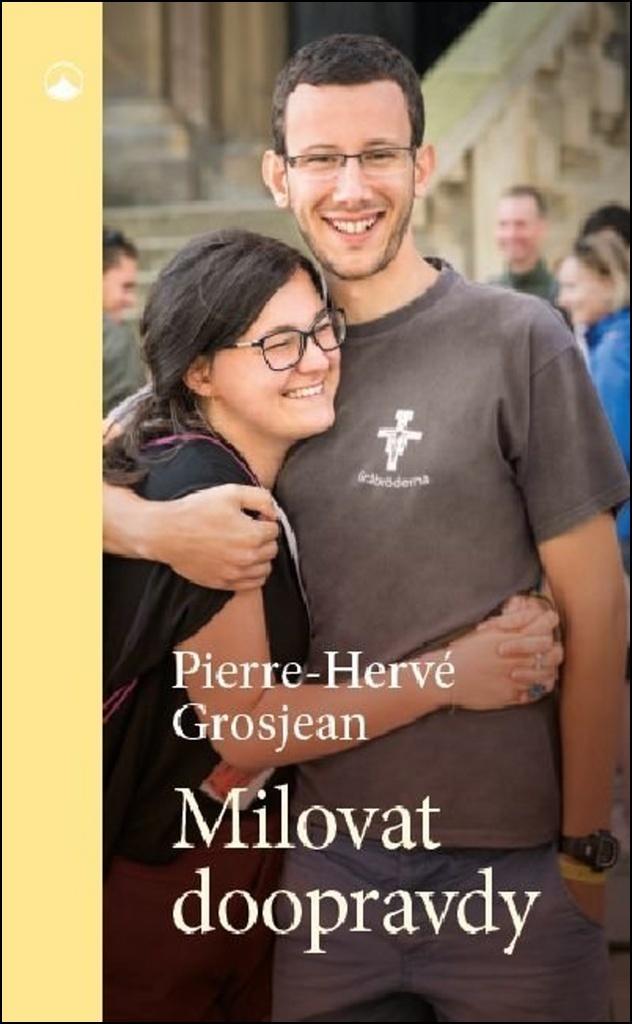 Milovat doopravdy - Pierre-Hervé Grosjean