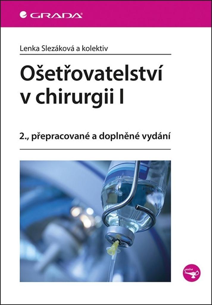 Ošetřovatelství v chirurgii I - Lenka Slezáková
