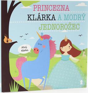 Obrázok Princezna Klárka a modrý jednorožec