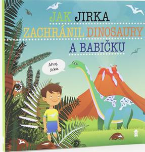 Obrázok Jak Jirka zachránil dinosaury a babičku