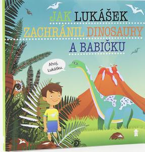 Obrázok Jak Lukášek zachránil dinosaury a babičku