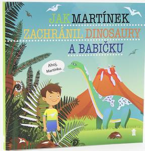 Obrázok Jak Martínek zachránil dinosaury a babičku