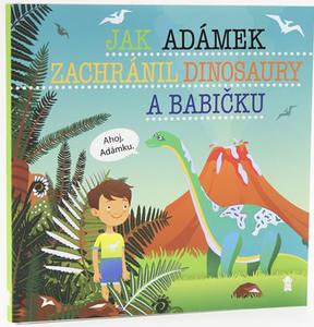 Obrázok Jak Adámek zachránil dinosaury a babičku