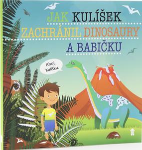 Obrázok Jak Kulíšek zachránil dinosaury a babičku