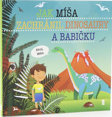 Obrázok Jak Míša zachránil dinosaury a babičku